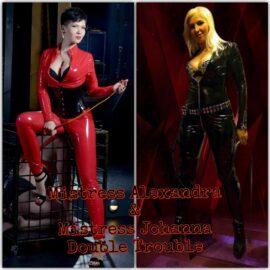 Mistress Alexandra & Mistress Johanna